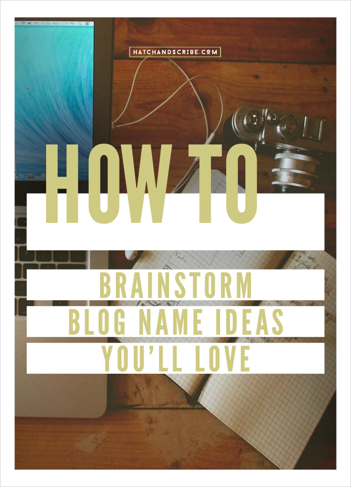 How To Brainstorm Blog Name Ideas You'll Love