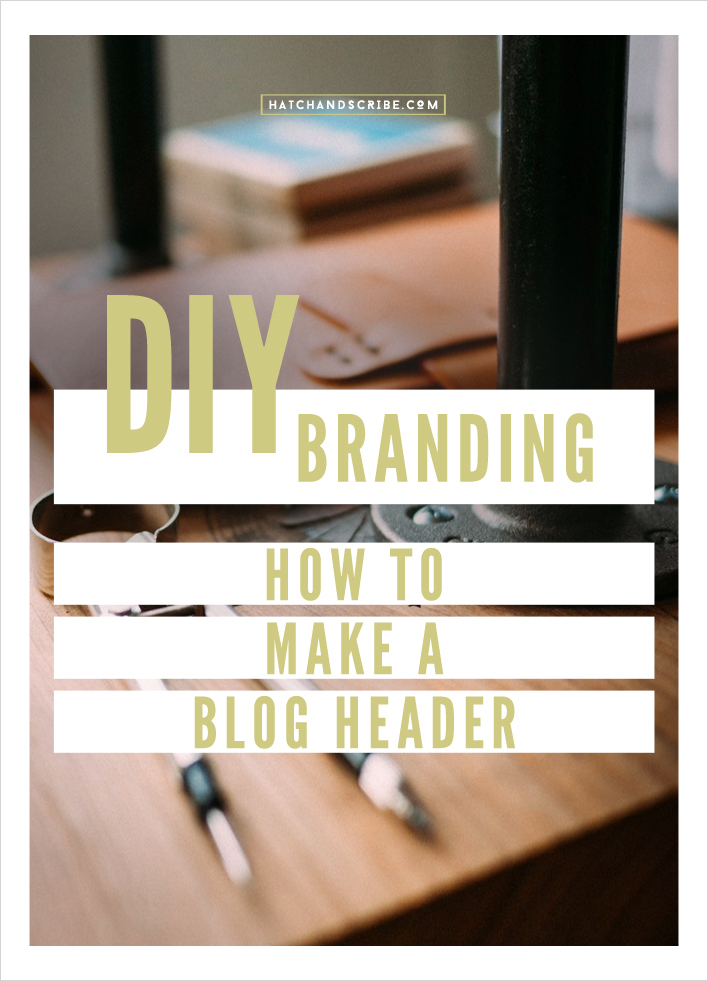 DIY Branding: How To Make A-Blog Header