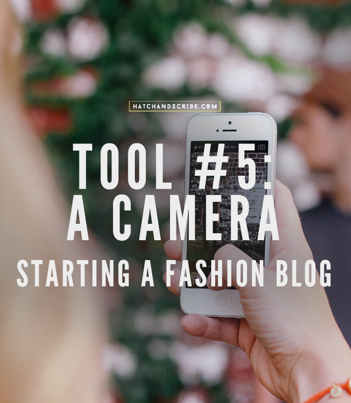The 6 Tools for Starting a Fashion Blog: #5 A Camera