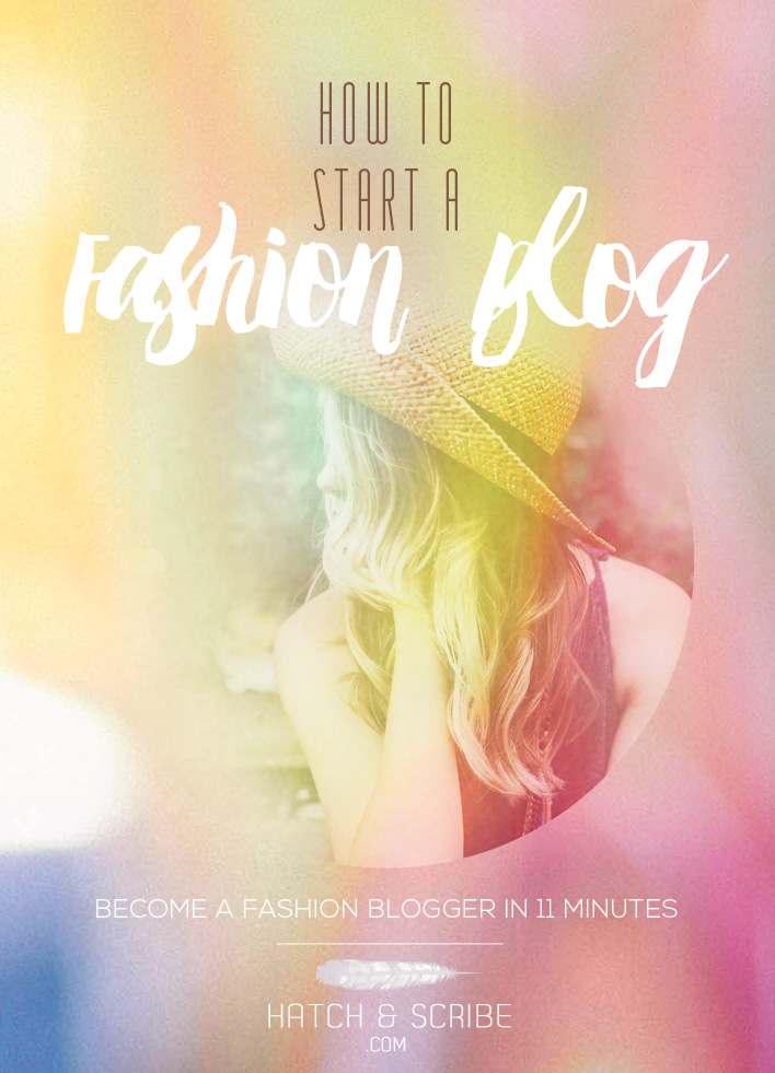 How To Start A Fashion Blog: Become a Fashion Blogger in 11 Minutes