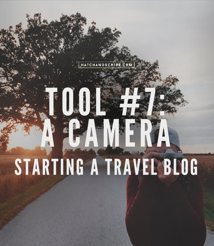 The 9 Tools for Starting a Travel Blog: #7 A Camera
