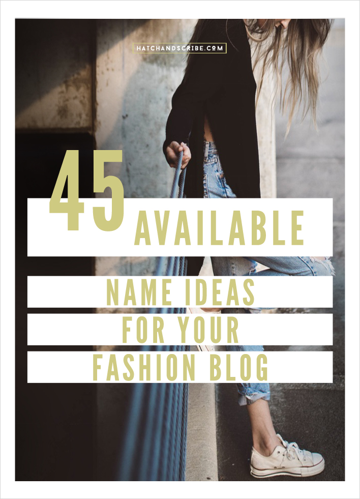 45 Available Name Ideas For Your Fashion Blog