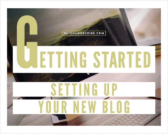 Getting Started - Setting Up Your New Blog