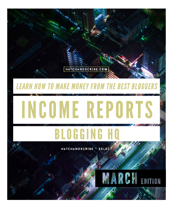 Learn How To Make Money From The Best Bloggers: Income Reports Blogging HQ - March Income Reports Round Up