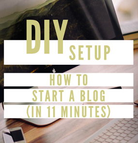 How To Start A Blog (In 11 Minutes)